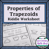 Quadrilaterals -  Properties of  Trapezoids Riddle Worksheet