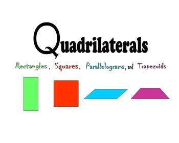 Quadrilaterals:  Rectangles, Squares, Parallelograms and Trapezoids