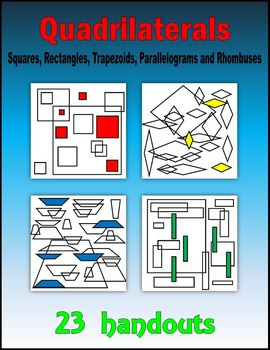 Quadrilaterals:  Squares, Rectangles, Trapezoids, Parallelograms and Rhombuses