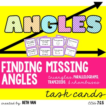 Quadrilaterals and Triangles with Missing Angles CCSS 7.G.5
