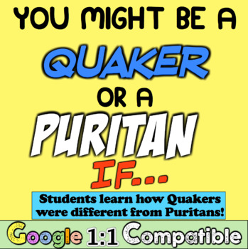 Quakers vs Puritans: Students learn Quaker Beliefs! You Might Be A Quaker If...