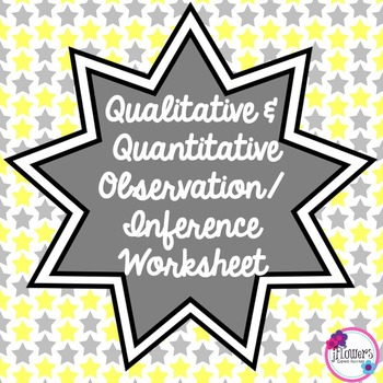 Qualitative & Quantitative Observation/Inference Worksheet