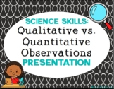 Qualitative Vs. Quantitative Presentation - Science Skills