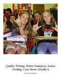 Quality Writing. Better Sentences. Easier Grading. Less St