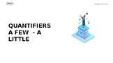 Quantifiers 'a few' 'a little' Powerpoint