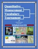 Quantitative Measurement Vocabulary Tournament!
