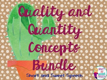 Quantity and Quality Concepts Bundle