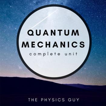 Quantum Mechanics Complete Physics Unit With Unit Plan, Daily Activities & Tests