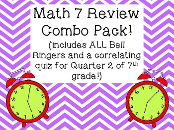 Quarter 2 Math 7 Bell Ringers & Correlating Quizzes (Combo Pack!)