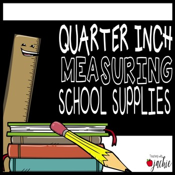 Quarter Inch Measurement Task Cards