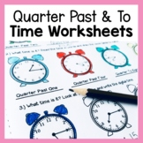 Time Worksheets and Assessment for Quarter Past and To