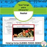 """""""Que Tengo Para Ofrecerte"""" & Spanish Helping Verbs (Querer"""