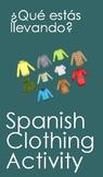 Que esta llevando? Spanish Clothing Activity
