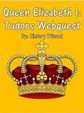 Queen Elizabeth I: Tudors Webquest
