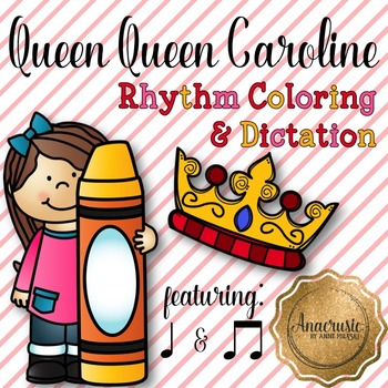 Queen Queen Caroline Coloring/Dictation Page (ta & ti-ti prep & practice)