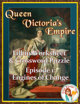 Queen Victoria's Empire Worksheet and Puzzle -- Episode 1: Engines of Change
