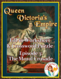 Queen Victoria's Empire Worksheet and Puzzle -- Episode 3: The Moral Crusade