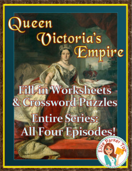 Queen Victoria's Empire Worksheets and Puzzles BUNDLE: All Four Episodes