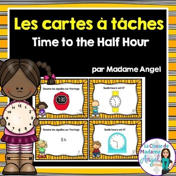 Les cartes à tâches: French Telling Time Task Cards to the Hour and Half Hour