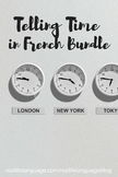 Telling Time in French Bundle