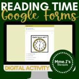 Quelle heure est-il?   Self-Grading Google Form PART TWO   Fully editable