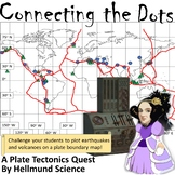 Quest- Connecting the Dots, A Plate Tectonics, Earthquake,