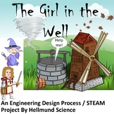 Quest- The Girl in the Well, An Engineering Design Process STEM/STEAM Project