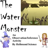 Quest- The Water Monster, An Observation and Inference Activity