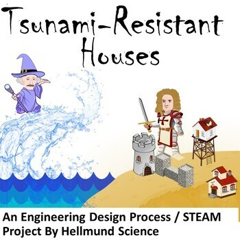 Quest: Tsunami-Resistant Houses, An Engineering Design Process /STEAM Project