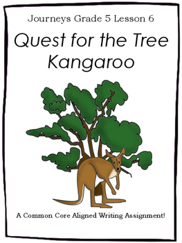 Quest for the Tree Kangaroom--Journeys Writing Prompt-Grad