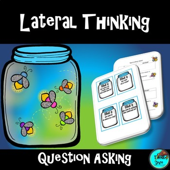 Question Asking - Why, What if, and How – Lateral Thinking