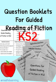 Question Booklets for Guided Reading of Fiction (KS2)