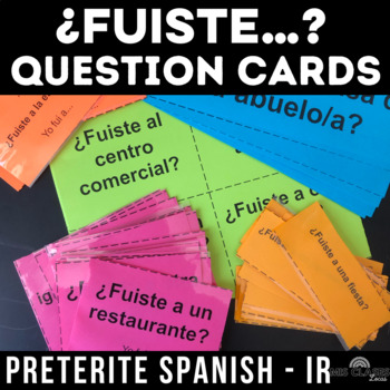 Question Cards - ¿Fuiste…? Where did you go? (past tense Spanish)