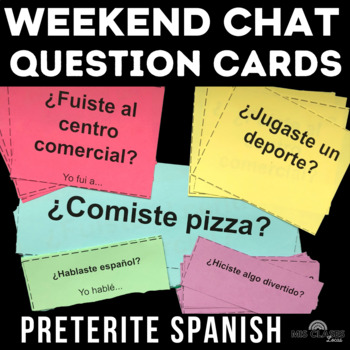 Question Cards - Weekend Talk (past tense) Spanish class Weekend Chat