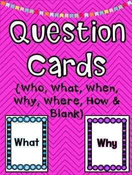 Question Cards (Who, When, Where, Why, Who & How)