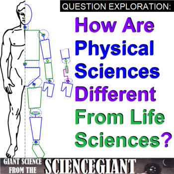 Question Exploration: How Is Physical Science Different From Life Science?
