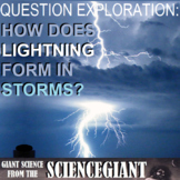 Question Exploration: How Do Electrical Charges Cause Lightning?