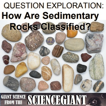 Question Exploration: How are Sedimentary Rocks Classified?