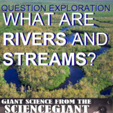 Question Exploration: What Are Rivers and Streams?