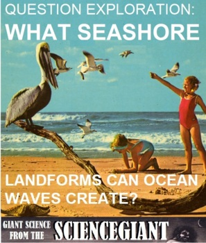 Question Exploration: What Seashore Landforms Can Ocean Waves Create?