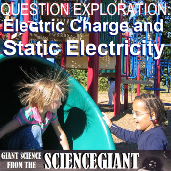 Question Exploration: What is Static Electricity? What are Electric Charges?