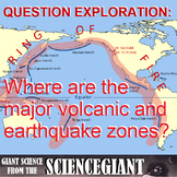 Question Exploration: Where are Major Volcanic and Earthquake Zones?