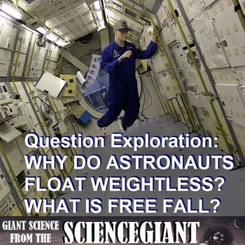 Question Exploration: Why Do Astronauts Float? What is Free Fall?