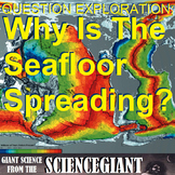 Question Exploration: Why is the Seafloor Spreading?