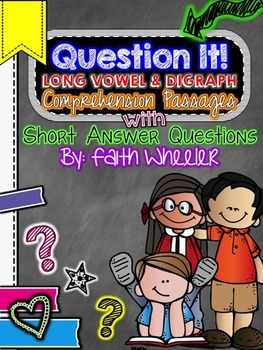 Question It! Short Answer Long Vowel and Digraph Comprehen