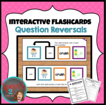 Asking Questions: Teaching Reversals Interactive Flashcard