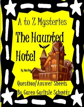 Question Sheet - A to Z Mysteries - The Haunted Hotel by Ron Roy