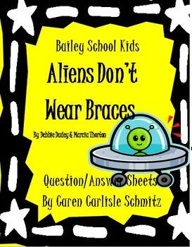 Question Sheet- Bailey School Kids: Aliens Don't Wear Braces (570 Lexile)