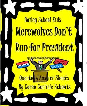 Question Sheet - Bailey School Kids - Werewolves Don't Run for President