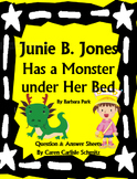 Question Sheet - Junie B. Jones Has a Monster under Her Bed by Barbara Park